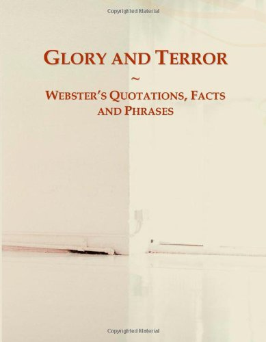 9780546775303: Glory and Terror: Webster's Quotations, Facts and Phrases