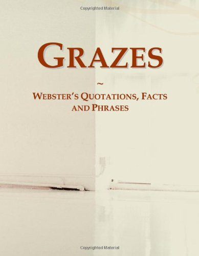 9780546777123: Grazes: Webster's Quotations, Facts and Phrases