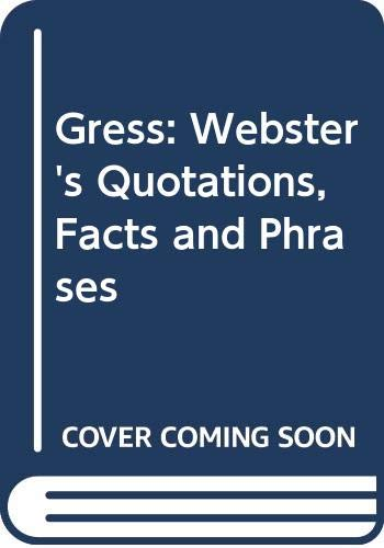 9780546777437: Gress: Webster's Quotations, Facts and Phrases