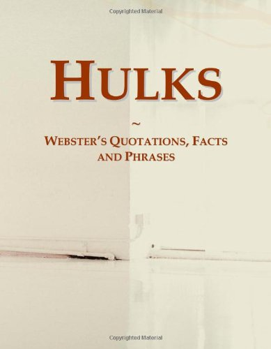 9780546785920: Hulks: Webster's Quotations, Facts and Phrases