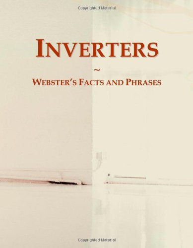 9780546791877: Inverters: Webster's Facts and Phrases