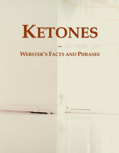 9780546795660: Ketones: Webster's Facts and Phrases