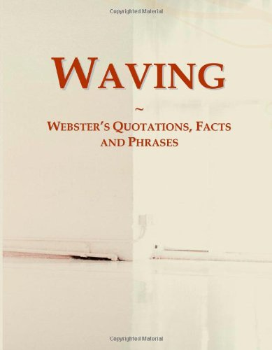 9780546797497: Waving: Webster's Quotations, Facts and Phrases