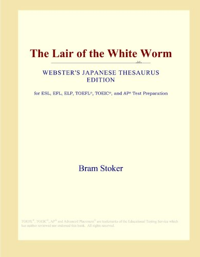 9780546801606: The Lair of the White Worm (Webster's Japanese Thesaurus Edition)