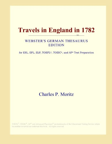 9780546803563: Travels in England in 1782 (Webster's German Thesaurus Edition)