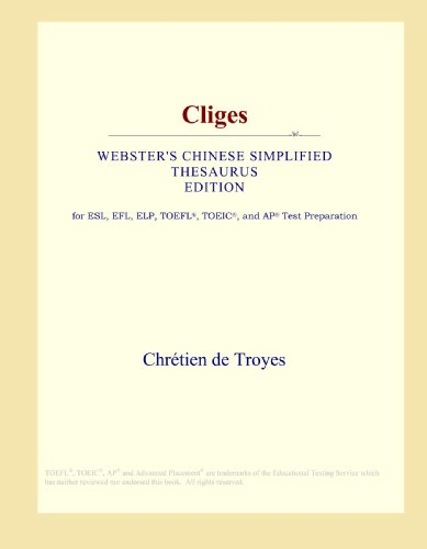 9780546804430: Cliges (Webster's Chinese Simplified Thesaurus Edition)