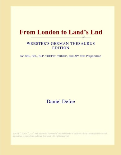 9780546804911: From London to Land's End (Webster's German Thesaurus Edition)