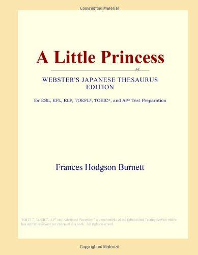 9780546807790: A Little Princess (Webster's Japanese Thesaurus Edition)