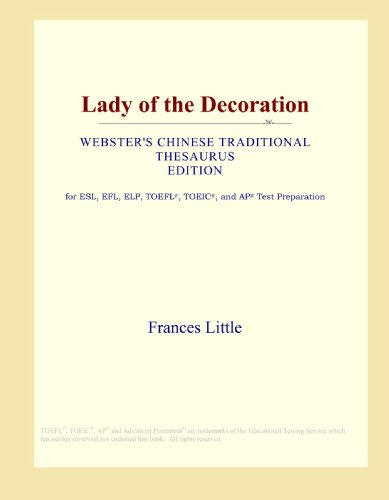 9780546807806: Lady of the Decoration (Webster's Chinese Traditional Thesaurus Edition)