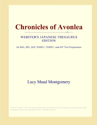 9780546813517: Chronicles of Avonlea (Webster's Japanese Thesaurus Edition)