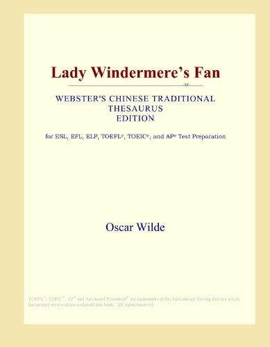 9780546814590: Lady Windermere's Fan (Webster's Chinese Traditional Thesaurus Edition)