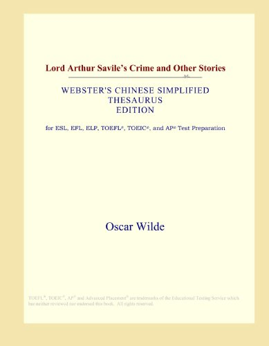 9780546814606: Lord Arthur Savile's Crime and Other Stories (Webster's Chinese Simplified Thesaurus Edition)