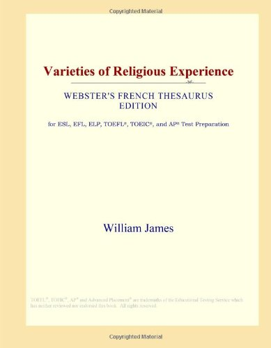 9780546817522: Varieties of Religious Experience (Webster's French Thesaurus Edition)