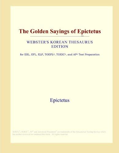 9780546826173: The Golden Sayings of Epictetus (Webster's Korean Thesaurus Edition)