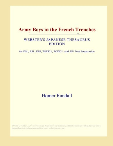 9780546834987: Army Boys in the French Trenches (Webster's Japanese Thesaurus Edition)