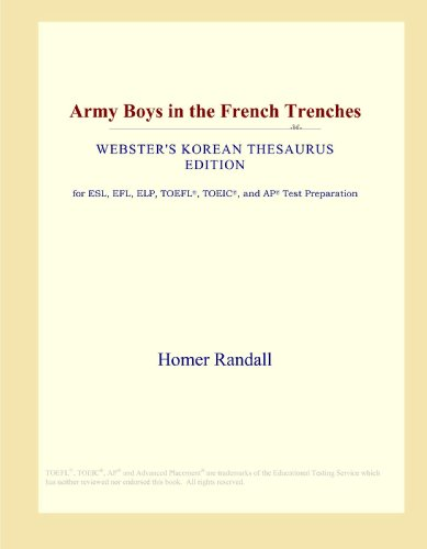 9780546834994: Army Boys in the French Trenches (Webster's Korean Thesaurus Edition)