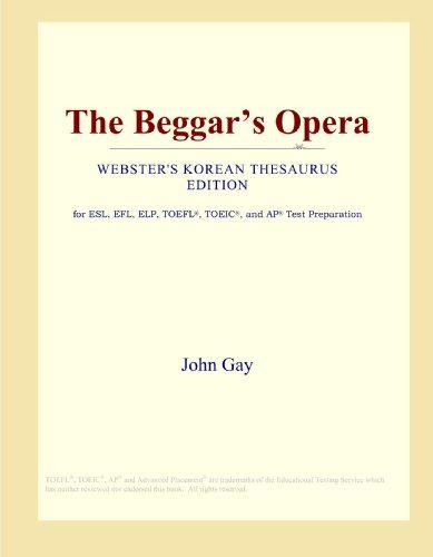 9780546837421: The Beggar's Opera (Webster's Korean Thesaurus Edition)