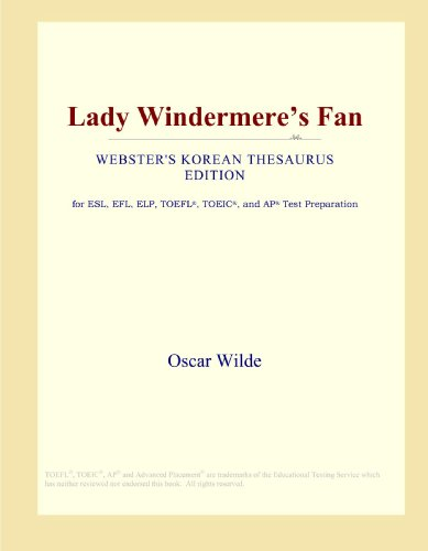 9780546839951: Lady Windermere's Fan (Webster's Korean Thesaurus Edition)
