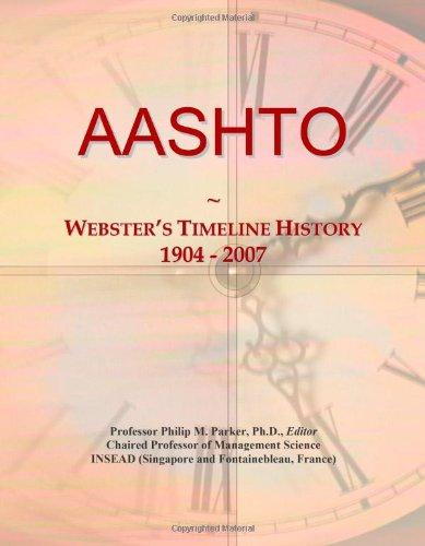 9780546851823: AASHTO: Webster's Timeline History, 1904 - 2007