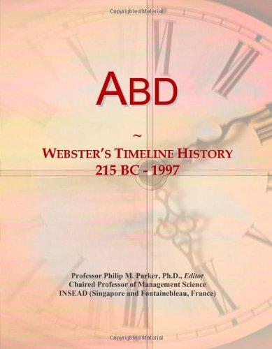 9780546852066: Abd: Webster's Timeline History, 215 BC - 1997