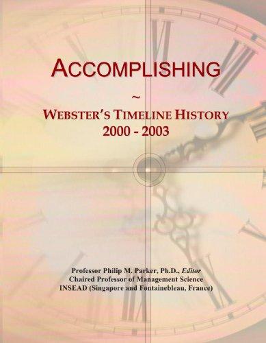 9780546854480: Accomplishing: Webster's Timeline History, 2000 - 2003