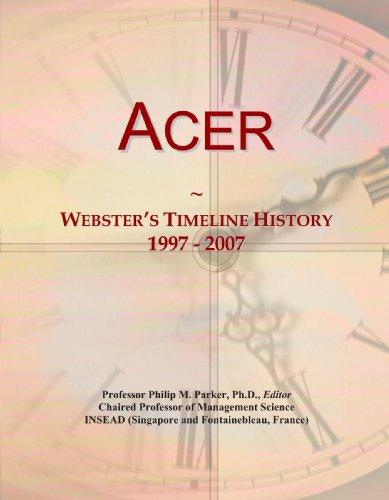 9780546854961: Acer: Webster's Timeline History, 1997 - 2007