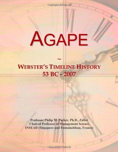 9780546859546: Agape: Webster's Timeline History, 53 BC - 2007