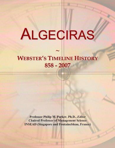 9780546862560: Algeciras: Webster's Timeline History, 858 - 2007