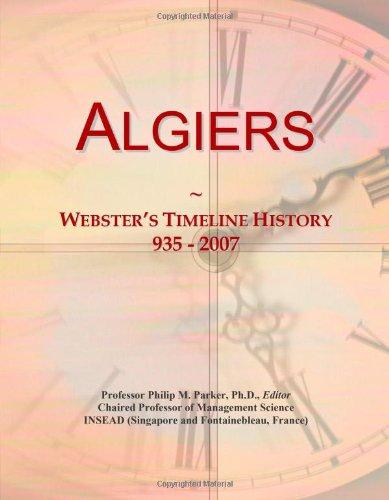 Algiers: Webster's Timeline History, 935 - 2007: Icon Group International