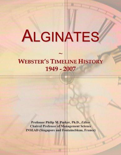 9780546862607: Alginates: Webster's Timeline History, 1949 - 2007