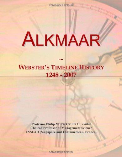 9780546862850: Alkmaar: Webster's Timeline History, 1248 - 2007