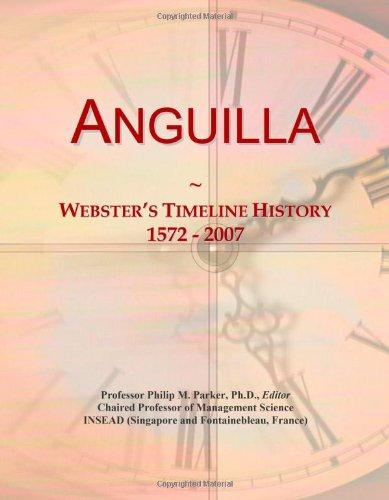 9780546863055: Anguilla: Webster's Timeline History, 1572 - 2007