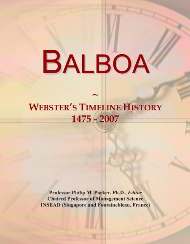 9780546864878: Balboa: Webster's Timeline History, 1475 - 2007