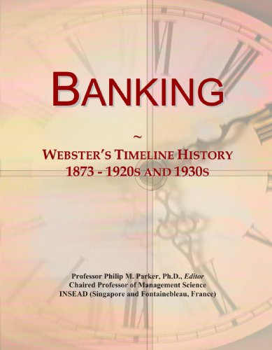 9780546865875: Banking: Webster's Timeline History, 1873 - 1920s and 1930s