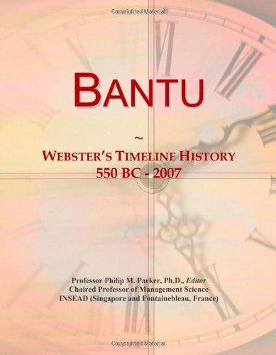 9780546866254: Bantu: Webster's Timeline History, 550 BC - 2007