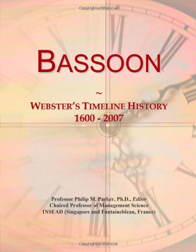 9780546867701: Bassoon: Webster's Timeline History, 1600 - 2007