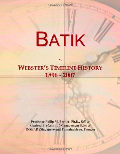 9780546867930: Batik: Webster's Timeline History, 1896 - 2007