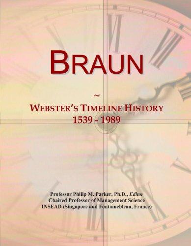 Braun: Webster's Timeline History, 1539 - 1989: Icon Group International