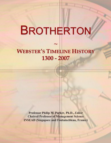 9780546871517: Brotherton: Webster's Timeline History, 1300 - 2007