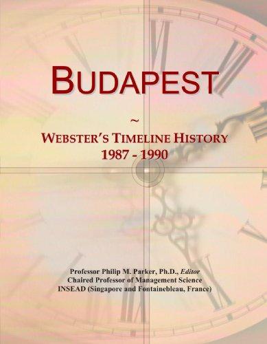 9780546872439: Budapest: Webster's Timeline History, 1987-1990