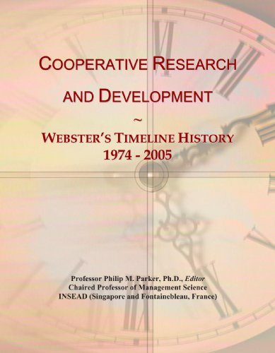 9780546874525: Cooperative Research and Development: Webster's Timeline History, 1974 - 2005