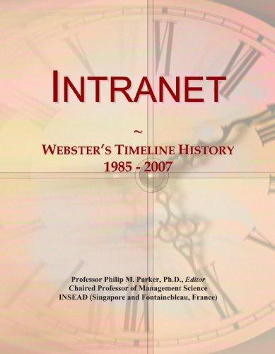 9780546878165: Intranet: Webster's Timeline History, 1985 - 2007
