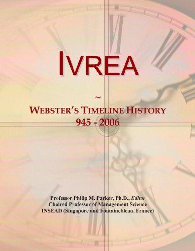 9780546880267: Ivrea: Webster's Timeline History, 945 - 2006