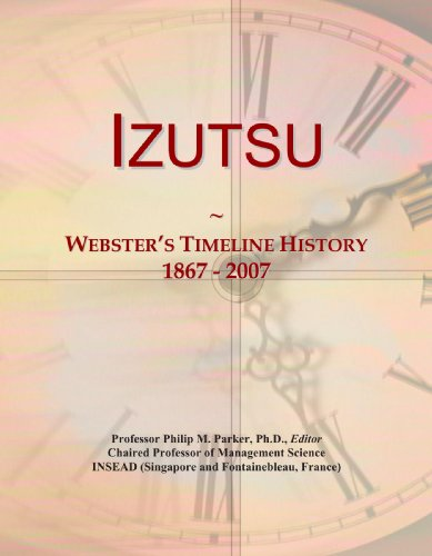Izutsu: Webster's Timeline History, 1867 - 2007: International, Icon Group