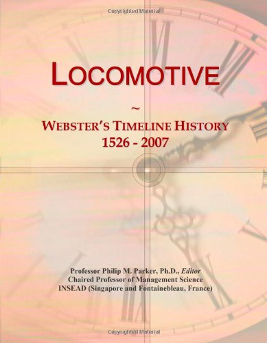 9780546881226: Locomotive: Webster's Timeline History, 1526 - 2007