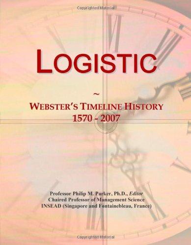 9780546881448: Logistic: Webster's Timeline History, 1570 - 2007
