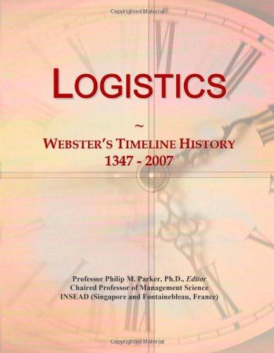 9780546881455: Logistics: Webster's Timeline History, 1347 - 2007