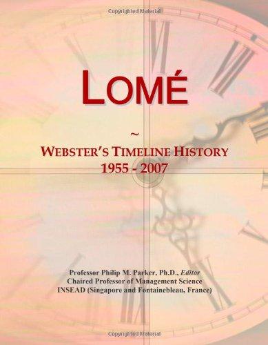 9780546881554: Lomé: Webster's Timeline History, 1955 - 2007