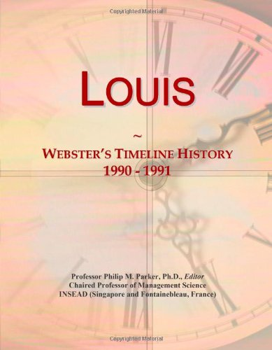 9780546882285: Louis: Webster's Timeline History, 1990 - 1991
