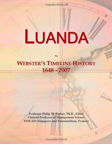9780546882629: Luanda: Webster's Timeline History, 1648 - 2007